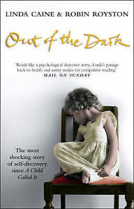 Out of the Dark by Linda Caine, Robin Royston BRAND NEW BOOK (Paperback, 2004)