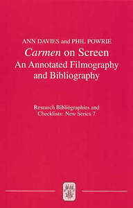 Carmen on Screen: An Annotated Filmography and Bibliography (Research Bibliograp
