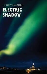 Electric Shadow by Heidi Williamson, Book, New (Paperback, 2011)
