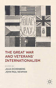 The Great War and Veterans' Internationalism, , 1137281618, New Book