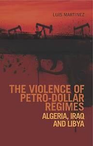 Martinez-Violence Of Petro-Dollar Regimes  BOOKH NEW