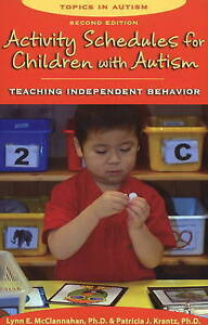 Activity Schedules for Children with Autism, Lynn E. McClannahan