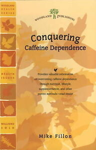 Conquering Caffeine Dependence, Mike Fillon