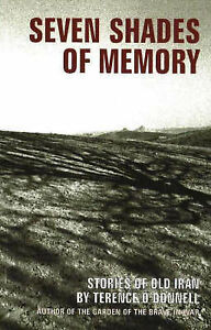 Seven Shades of Memory: Stories of Old Iran by Terence O'Donnell (Paperback,...