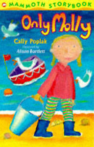 Good, Only Molly (Mammoth Storybooks), Poplak, Cally, Book