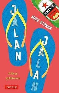 Jalan Jalan: A Novel of Indonesia by Mike Stoner (Paperback, 2016)