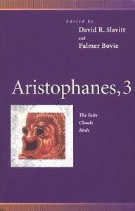 Penn-Greek-Drama-Aristophanes-3-The-Suits-Clouds-Birds-Vol-3-by-Carol