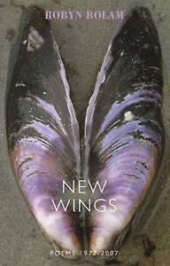 New Wings: Poems 1977-2007,Robyn Bolam,New Book mon0000095684
