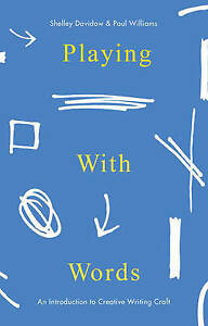 NEW Playing With Words: A Introduction to Creative Craft by Shelley Davidow