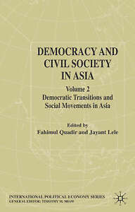 Democracy and Civil Society in Asia: Volume 2: Democratic Transitions and Social