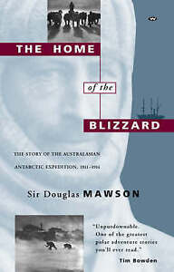The Home of the Blizzard, by Sir Douglas Mawson, Like new, Free shipping