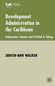 Development Administration in the Caribbean: Independent Jamaica and Trinidad an