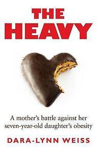 & New THE HEAVY by Dara-Lynn Weiss Paperback Family Diet Health Fitness BOOK