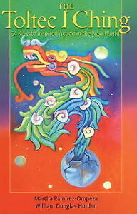 Toltec-I-Ching-64-Keys-to-Inspired-Action-in-the-New-World-by-Horden-William-D