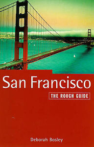 San Francisco: the Rough Guide, Deborah Bosley & Jamie Jensen, Used; Good Book