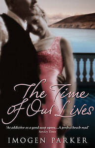 The Time Of Our Lives,Parker, Imogen,Very Good Book mon0000089456