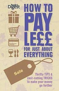 Readers Digest, How to Pay Less for Everything p/b (Readers Digest), Very Good B