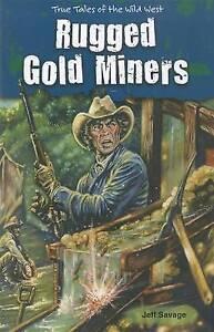 Rugged Gold Miners by Jeff Savage (Paperback / softback, 2012)