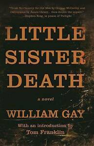 Little Sister Death by Gay, William -Paperback