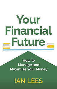 Your Financial Future, Ian Lees