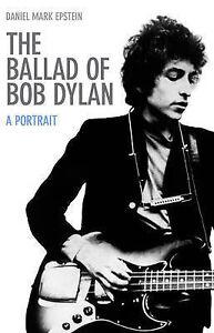 The-Ballad-of-Bob-Dylan-A-Portrait-Daniel-Mark-Epstein-Good-Book
