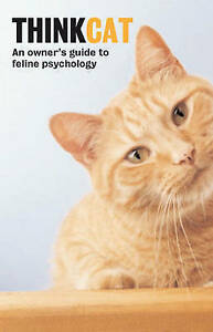 Think Cat: An Owner's Guide to Feline Psychology, Taylor, David Paperback Book