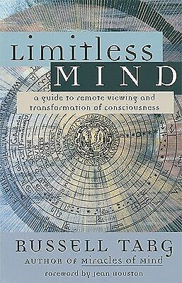 Limitless Mind Guide Remote Viewing Transformation C by Targ Russell -Paperback