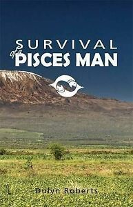 NEW Survival of a Pisces Man by Dulyn Roberts