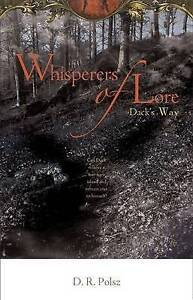 NEW Whisperers of Lore - Dack's Way by D. R. Polsz