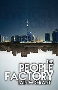 The People Factory by Grant, Iain M. -Paperback