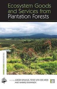 Ecosystem Goods and Services from Plantation Forests (The Earthscan Forest Libra