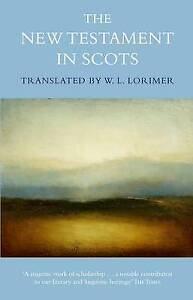The New Testament in Scots by William Laughton Lorimer (Hardback, 2013)