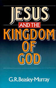NEW Jesus and the Kingdom of God by Mr. G.R. Beasley-Murray