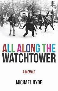 All Along the Watchtower 'A Memoir Hyde, Michael