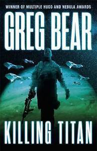 Killing Titan, Greg Bear