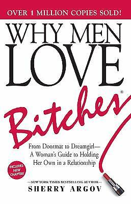 Why Men Love Bitches: From Doormat To Dreamgirl?a Woman