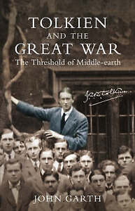 USED (GD) Tolkien and the Great War : The Threshold of Middle-Earth by John Gart