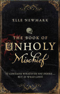 The Book of Unholy Mischief by Elle Newmark Paperback 2009 - Wellingborough, United Kingdom - The Book of Unholy Mischief by Elle Newmark Paperback 2009 - Wellingborough, United Kingdom