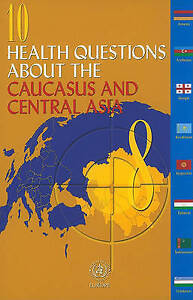 10 Health Questions About the Caucasus and Central Asia, Elke Jakubowski