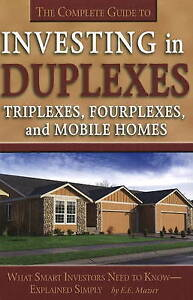 Complete Guide to Investing in Duplexes, Triplexes, Fourplexes and Mobile...