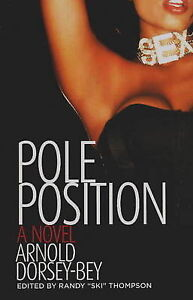 Pole Position by Arnold Dorsey-Bay (Paperback, 2009)