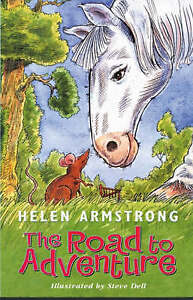The Road to Adventure: Book 3: Road to the Rescue by Helen Armstrong...