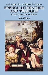 An Introduction to 16th-century French Literature and Thought: Other Times,...