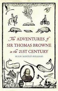 The Adventures of Sir Thomas Browne in the 21st Century, Hugh Aldersey-Williams,