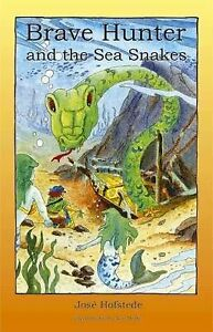 Brave Hunter and the Sea Snakes: v. 4 (Brave Hunter (4)), Hofstede, Jose, Very G