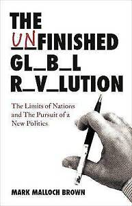 The Unfinished Global Revolution: The Limits of Nations and The Pursuit of a New