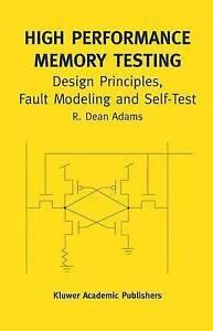High Performance Memory Testing: Design Principles, Fault Modeling and Self-Test