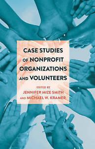 Case Studies Of Nonprofit Organizations And Volunteers  9781433126895