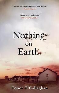 Nothing-On-Earth-by-Conor-O-039-Callaghan-Paperback-2017
