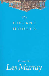 NEW The Biplane Houses by Les Murray (Paperback, 2006)